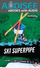 Ski Superpipe ebook by Book Buddy Digital Media, Darice Bailer