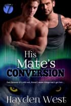 His Mate's Conversion ebook by Hayden West