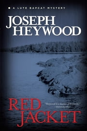 Red Jacket - A Lute Bapcat Mystery ebook by Joseph Heywood