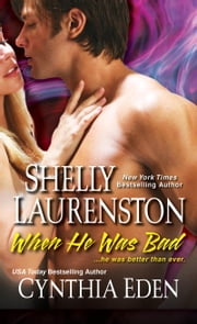 When He Was Bad ebook by Cynthia Eden,Shelly Laurenston