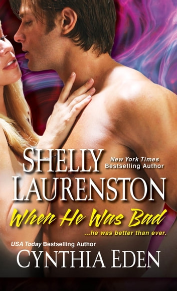 When He Was Bad ebook by Shelly Laurenston,Cynthia Eden