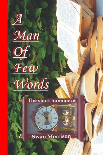 A Man of Few Words ebook by Swan Morrison