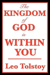 The Kingdom of God is Within You ebook by Leo Tolstoy