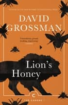 Lion's Honey - The Myth of Samson ebook by David Grossman