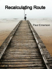 Recalculating Route ebook by Paul Emerson
