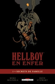 HellBoy en enfer T01 - Secrets de famille ebook by Mike Mignola
