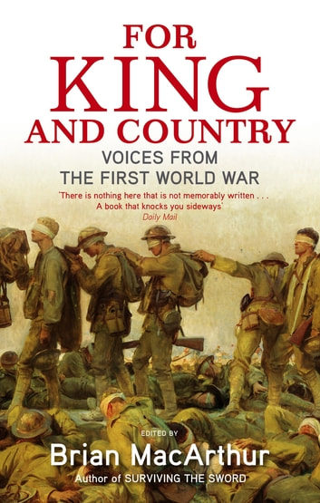 For King And Country - Voices from the First World War ebook by Brian MacArthur