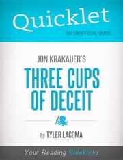 Quicklet on Jon Krakauer's Three Cups of Deceit (CliffsNotes-like Book Summary) ebook by Tyler Lacoma