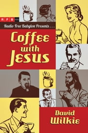Coffee with Jesus ebook by Kobo.Web.Store.Products.Fields.ContributorFieldViewModel