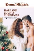 Harland County Christmas - Harland County Series ebook by Donna Michaels