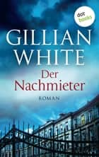 Der Nachmieter - Roman ebook by Gillian White
