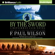 By the Sword - A Repairman Jack novel audiobook by F. Paul Wilson