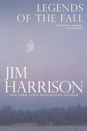 Legends of the Fall ebook by Jim Harrison
