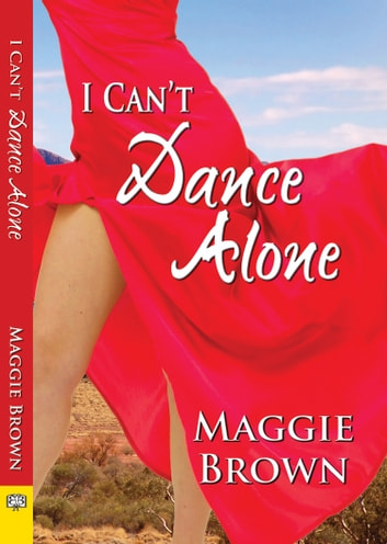 I Can't Dance Alone ebook by Maggie Brown