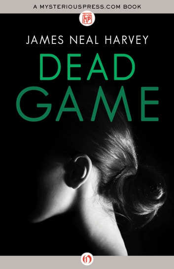 Dead Game ebook by James Neal Harvey