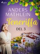 Teneriffa del 3 eBook by Anders Mathlein