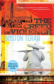 The Creed of Violence ebook by Boston Teran