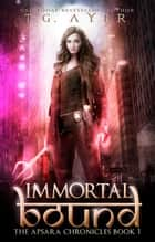 Immortal Bound ebook by T.G. Ayer