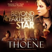 Beyond the Farthest Star - A Novel audiobook by Bodie and Brock Thoene