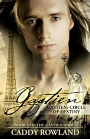 Gastien: Circle of Destiny ebook by Caddy Rowland