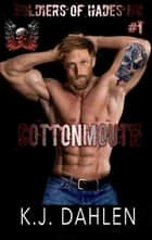 Cottonmouth - Soldiers Of Hades MC, #1 ebook by Kj Dahlen