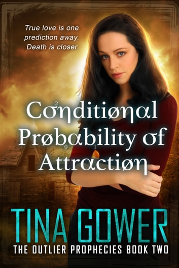Conditional Probability of Attraction ebook by Tina Gower