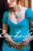 Counting on a Countess (Shady Ladies of London, Book 2) ebook by Eva Leigh
