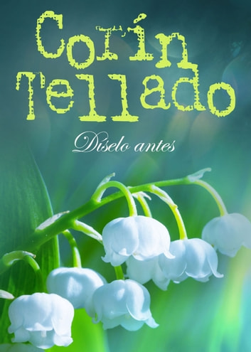 Díselo antes eBook by Corín Tellado