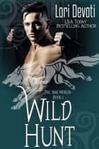 Wild Hunt ebook by Lori Devoti