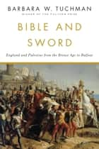 Bible and Sword ebook by Barbara W. Tuchman