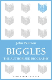 Biggles - The Authorized Biography ebook by John Pearson