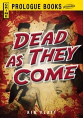 Dead As They Come ebook by Kin Platt