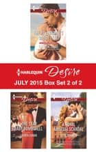 Harlequin Desire July 2015 - Box Set 2 of 2 - The Billionaire's Daddy Test\Lone Star Baby Bombshell\A Royal Amnesia Scandal ebook by Charlene Sands, Lauren Canan, Jules Bennett