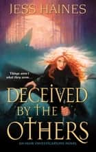 Deceived by the Others ebook by Jess Haines