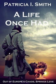 A Life Once Had ebook by Patricia I. Smith