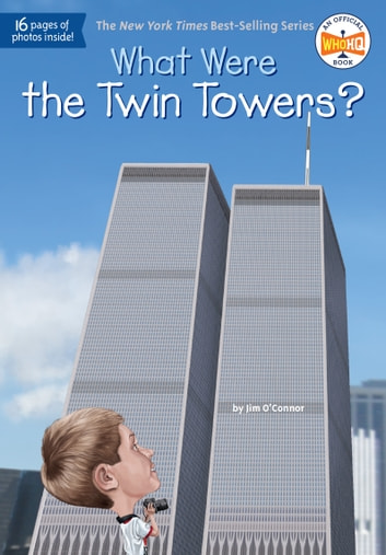 What Were the Twin Towers? ebook by Jim O'Connor,Who HQ