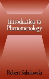 Introduction to Phenomenology ebook by Sokolowski, Robert