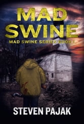 Mad Swine (Mad Swine Book 1) ebook by Steven Pajak
