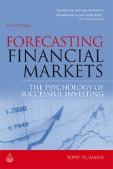 Forecasting Financial Markets - The Psychology of Successful Investing ebook by Tony Plummer
