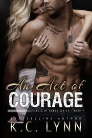 An Act of Courage ebook by K.C. Lynn