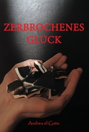 Zerbrochenes Glück ebook by Kobo.Web.Store.Products.Fields.ContributorFieldViewModel