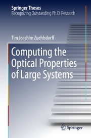 Computing the Optical Properties of Large Systems ebook by Tim Zuehlsdorff
