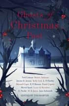 Ghosts of Christmas Past - A chilling collection of modern and classic Christmas ghost stories ebook by M. R. James, Jenn Ashworth, E. Nesbit,...