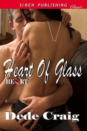 Heart of Glass ebook by Dede Craig
