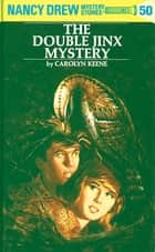 Nancy Drew 50: The Double Jinx Mystery ebook by Carolyn Keene