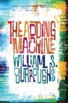The Adding Machine eBook by William S. Burroughs