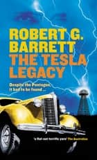 The Tesla Legacy ebook by Robert G Barrett