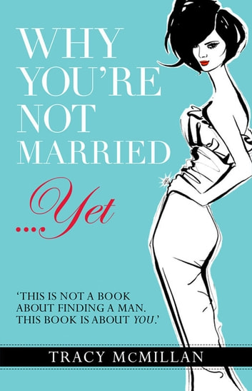 Why You're Not Married...Yet ebook by Tracy McMillan