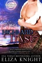 Highland Tryst - Touchstone, #3 ebook by Eliza Knight