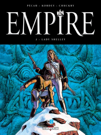 Empire T02 - Lady Shelley eBook by Jean-Pierre Pécau,Igor Kordey